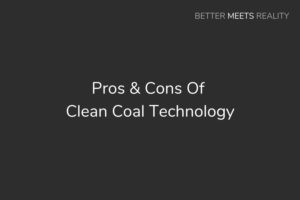 Pros & Cons Of Clean Coal Technology